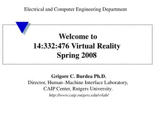 Welcome to 14:332:476 Virtual Reality Spring 2008
