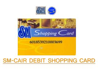 SM-CAIR DEBIT SHOPPING CARD
