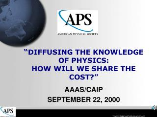 """DIFFUSING THE KNOWLEDGE OF PHYSICS: HOW WILL WE SHARE THE COST?"""
