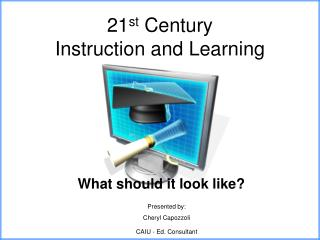 21 st  Century  Instruction and Learning