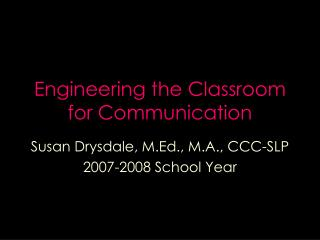 Engineering the Classroom for Communication