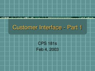 Customer Interface - Part 1