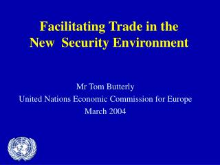 Facilitating Trade in the  New  Security Environment