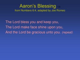 Aaron's Blessing  1/4 from Numbers 6:4, adapted by Joe Romeo