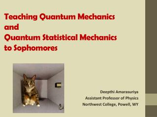 Teaching Quantum Mechanics  and  Quantum Statistical Mechanics  to Sophomores