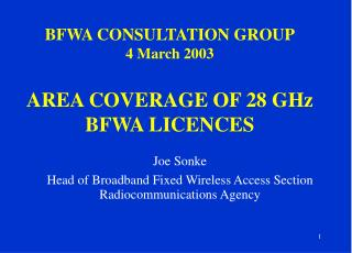 BFWA CONSULTATION GROUP 4 March 2003 AREA COVERAGE OF 28 GHz BFWA LICENCES