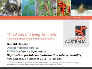 The Atlas of Living Australia A National Biodiversity Information Facility