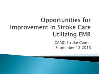 Opportunities for Improvement in Stroke Care Utilizing EMR