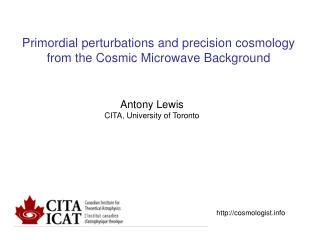 Primordial perturbations and precision cosmology from the Cosmic Microwave Background