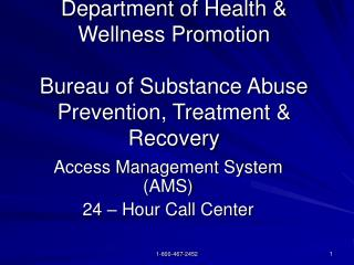 Department of Health  Wellness Promotion  Bureau of Substance Abuse Prevention, Treatment  Recovery