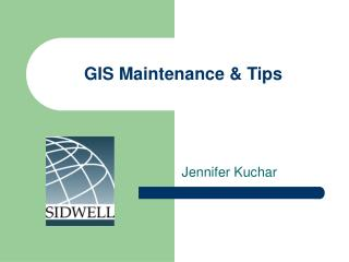 GIS Maintenance & Tips