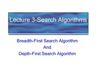Lecture 3-Search Algorithms
