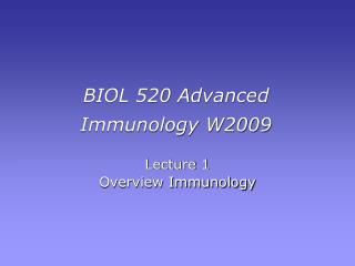 BIOL 520 Advanced Immunology W2009