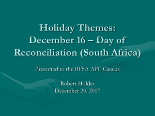 Holiday Themes: December 16 – Day of Reconciliation (South Africa)