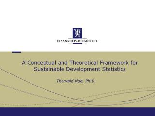 A Conceptual and Theoretical Framework for Sustainable Development Statistics