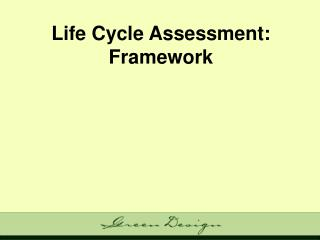 Life Cycle Assessment: Framework