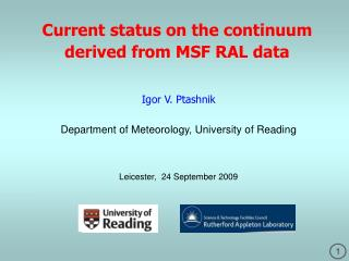 Current status on the continuum derived from MSF RAL data