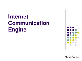 Internet  Communication  Engine