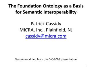 The Foundation Ontology as a Basis for Semantic Interoperability Patrick Cassidy