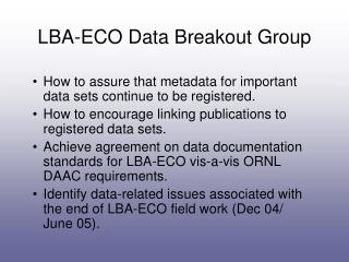 LBA-ECO Data Breakout Group