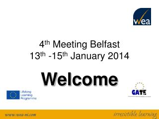 4 th  Meeting Belfast  13 th  -15 th  January 2014