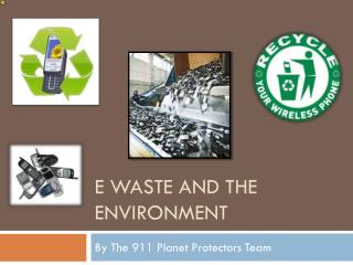 E waste and the environment