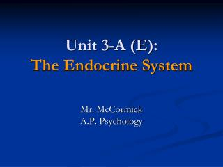 Unit 3-A (E): The Endocrine System