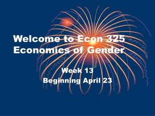 Welcome to Econ 325 Economics of Gender