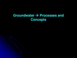 Groundwater    Processes and Concepts