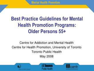 Best Practice Guidelines for Mental Health Promotion Programs:  Older Persons 55+