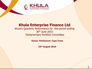 Khula Enterprise Finance Ltd Khula's  Quarterly Performance for  the period ending