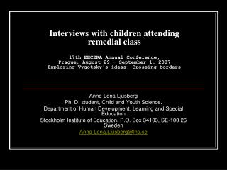 Anna-Lena Ljusberg  Ph. D. student, Child and Youth Science. Department of Human Development, Learning and Special Educa