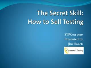 The Secret Skill: How to Sell Testing