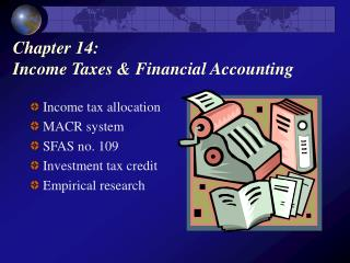 Chapter 14:  Income Taxes  Financial Accounting