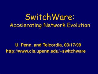SwitchWare:  Accelerating Network Evolution