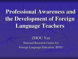 Professional Awareness and the Development of Foreign Language Teachers