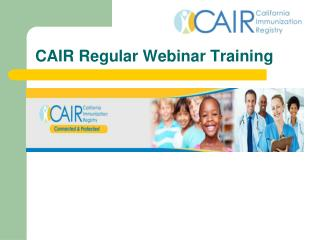 CAIR Regular Webinar Training