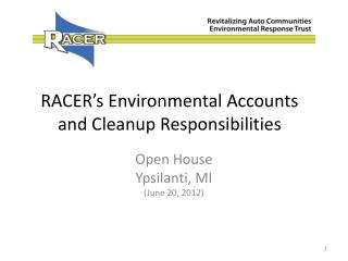 RACER's Environmental Accounts  and Cleanup Responsibilities