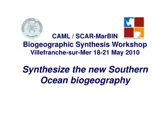 S ynthesize the new Southern Ocean biogeography