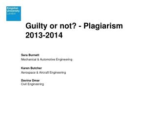 Guilty or not? - Plagiarism 2013-2014