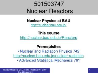 Nuclear Physics at BAU   nuclear.bau.jo/ This course nuclear.bau.jo/Reactors