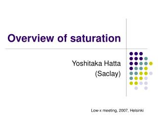 Overview of saturation