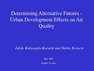 Determining Alternative Futures - Urban Development Effects on Air Quality