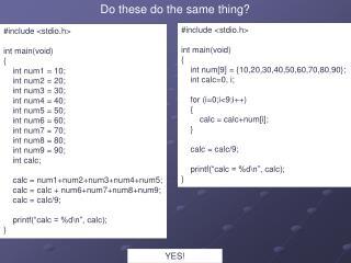 #include < stdio.h > int main(void) { int num1 = 10; int num2 = 20; int num3 = 30;