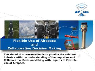 Flexible Use of Airspace  and Collaborative Decision Making