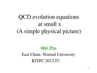 QCD evolution equations  at s mall x  (A simple physical picture)
