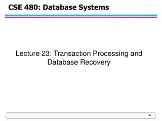 CSE 480: Database Systems