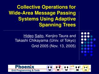 Collective Operations for Wide-Area Message Passing Systems Using Adaptive Spanning Trees