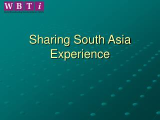 Sharing South Asia Experience