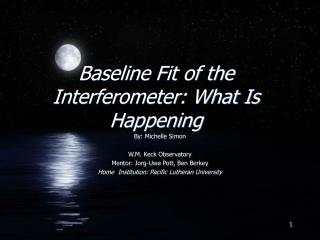 Baseline Fit of the Interferometer: What Is Happening